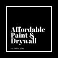Affordable Paint and Drywall Incorporated
